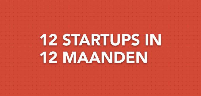 12 startups in 12 maanden